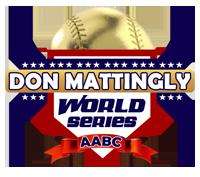 AABC Don Mattingly World Series